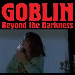 GOBLIN – Beyond The Darkness 1977-2001