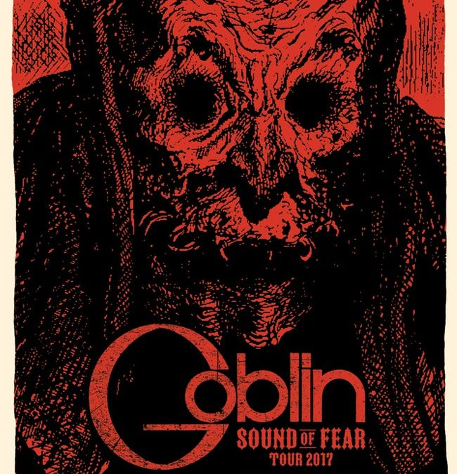 "Goblin "" Sound of Fear "" Tour 2017"